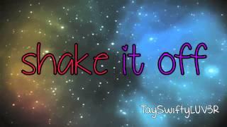 Taylor Swift - Shake It Off - Lyrics