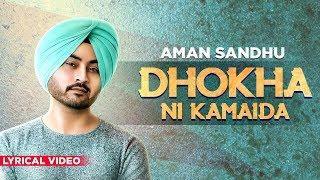 Dhokha Nai Kamaida (Lyrical)   Aman Sandhu   - YouTube