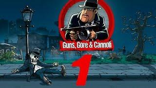 Прохождение Guns,Gore&Cannoli #1 - Мафия против зомби