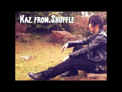 Kaz from.Shuffle – What's life for ?