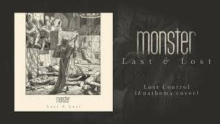 Monster - Lost Control (Anathema cover)