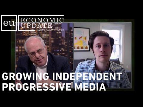 Economic Update: Growing Independent Progressive Media