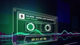 HALIENE - Saving Light (Acoustic) Audio Visualizer 2019