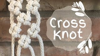 Macrame 101: Cross Knot Tutorial