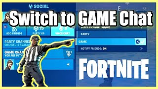 How to SWITCH to GAME CHAT from PARTY in Fortnite Chapter 2 (Fast Method)