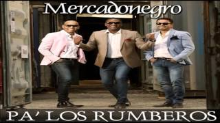 Pa' Los Rumberos - Mercadonegro
