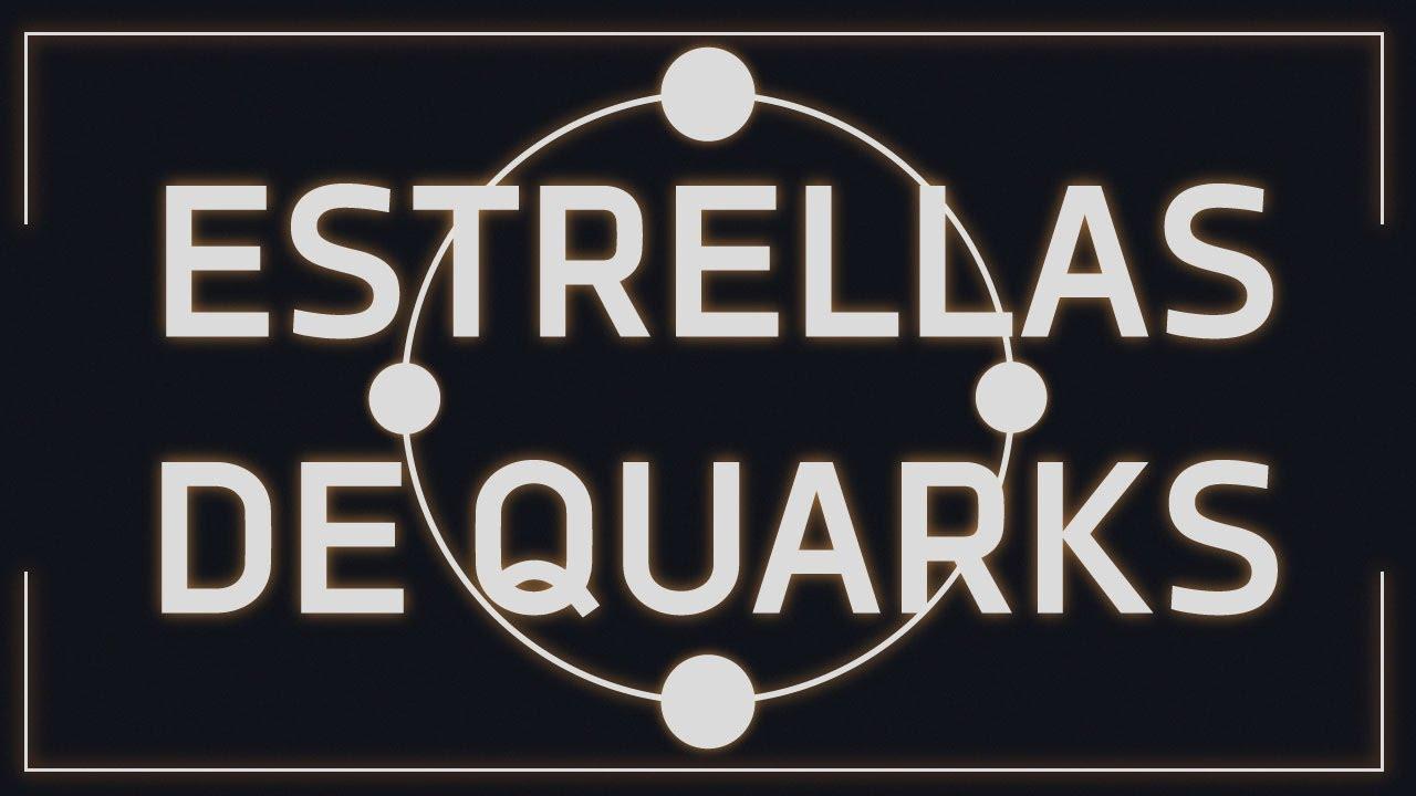 La Muerte de Las Estrellas - Estrellas de Quark