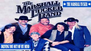 The Marshall Tucker - Driving You Out of My Mind