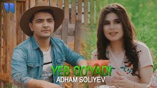 Adham Soliyev - Yeb qo