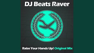 Raise Your Hands Up (Original Mix)