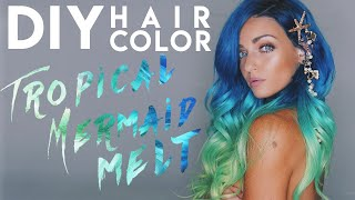 Tropical Mermaid Melt | DIY Hair Color!