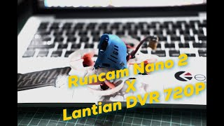 BETA FPV Runcam Nano 2 & Lantian HD DVR 720P