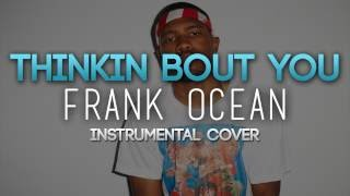 Thinking About You   Frank Ocean (Instrumental Cover)