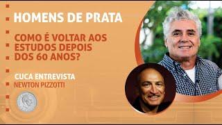 76 – Como é voltar aos estudos depois dos 60 anos? – Newton Pizzotti