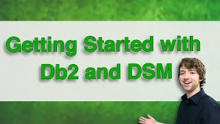 Db2 SQL Tutorial 2 - Getting Started with Db2 and DSM