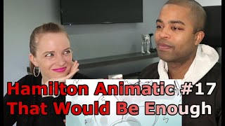 """17. Hamilton Animatic - """"That Would Be Enough"""" (Jane and JV BLIND REACTION 🎵"""