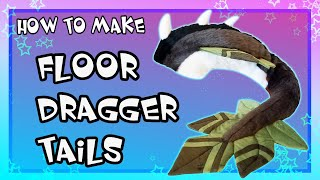 [HOW TO MAKE] FLOOR DRAGGING TAILS