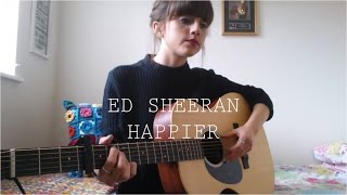 Ed Sheeran - Happier - Cover