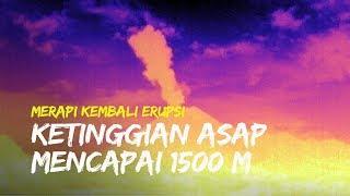 Gunung Merapi Kembali Erupsi, Kepulan Asap Mencapai Ketinggian 1500 m