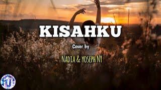 🎵[Lirik Lagu] Brisia Jodie   KISAHKU   ( Cover By Nadia & Yoseph NY )