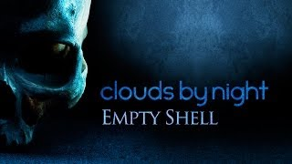 Clouds by Night - Empty Shell