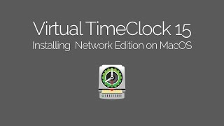 Installing Virtual TimeClock Network on Mac