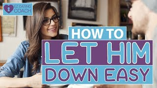 How To Let a Guy Down Easy (How To Breakup)