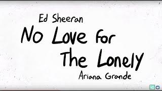 Musik-Video-Miniaturansicht zu No Love for the Lonely Songtext von Ariana Grande & Ed Sheeran