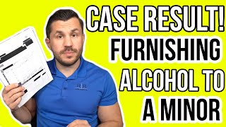 Case Result! Furnishing Alcohol to a Minor