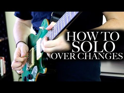 How to Solo Over Chord Changes
