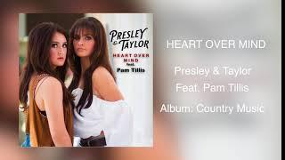 Heart Over Mind- Presley & Taylor. feat. Pam Tillis