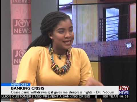 Banking Crisis - News Desk on JoyNews (4-10-18)