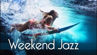 Mix - Weekend Jazz • 3 Hours Smooth Jazz Saxophone Instrumental Music for Weekend Fun!
