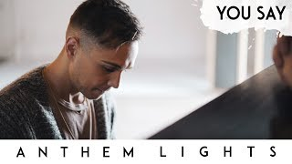 Gambar cover You Say  - Lauren Daigle | Anthem Lights Cover