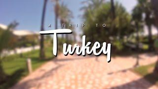 A Trip to Turkey