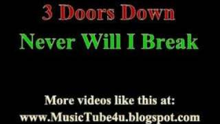 3 Doors Down - Never Will I Break (lyrics & music)