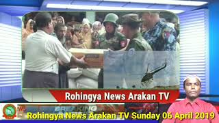 Rohingya News Arakan TV Sunday 07 April 2019