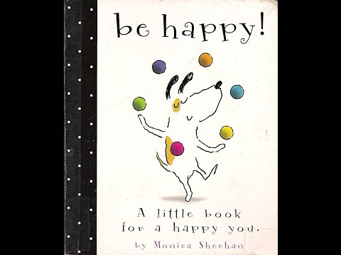 Be Happy! A little book for a happy you.