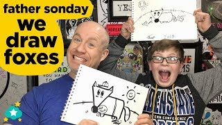 We Draw Foxes •Father & Sonday