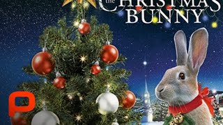 The Christmas Bunny Full Movie Video