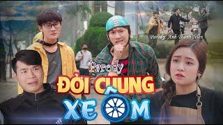 Đời Chung Xe Ôm | Parody Anh Thanh Niên | Chung Tũnn, Khánh Dandy, Túng Lúu, Thúy Quỳnh | Huhi Tv