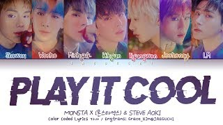 MONSTA X (몬스타엑스) & Steve Aoki   PLAY IT COOL (Color Coded Lyrics EngRomHan가사)