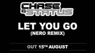 Chase  Status - Let You Go (Nero Remix)