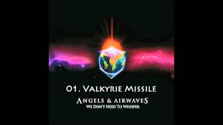 01. Valkyrie Missile - Angels & Airwaves HQ