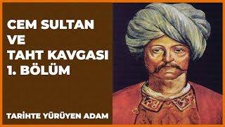 Tarihte Yürüyen Adam | Cem Sultan Ve Taht Kavgası | 15 Aralık 2018