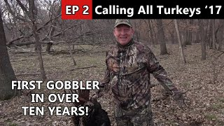 What?! First Gobbler in Over Ten Years? - Calling All Turkeys