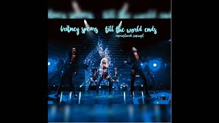 Britney Spears - Till The World Ends (Remastered Concept)