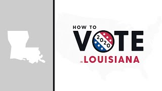 How To Vote In Louisiana 2020