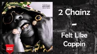 2 Chainz - Back On The Bullshit Feat. Lil Wayne [Felt Like Cappin]