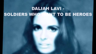 Daliah Lavi -  Soldiers Who Want To Be Heroes